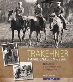 Trakehner- Familienalben erzählen