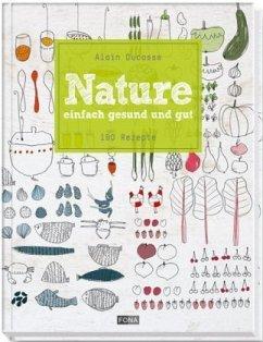 Nature - Ducasse, Alain