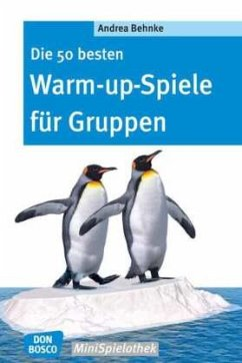 Die 50 besten Warm-up-Spiele für Gruppen - Behnke, Andrea