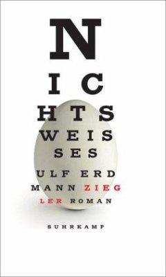 Nichts Weisses - Ziegler, Ulf E.