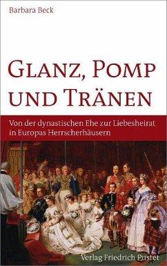 Glanz, Pomp und Tränen - Beck, Barbara