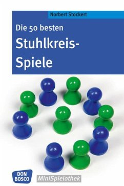 Die 50 besten Stuhlkreis-Spiele - Stockert, Norbert