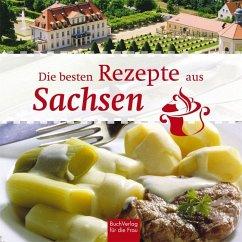 Die besten Rezepte aus Sachsen - Scheffler, Ute