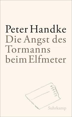Die Angst des Tormanns beim Elfmeter - Handke, Peter