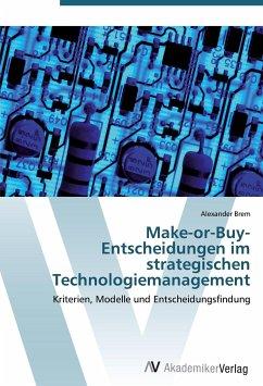 Make-or-Buy-Entscheidungen im strategischen Technologiemanagement