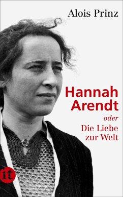 Hannah Arendt oder Die Liebe zur Welt - Prinz, Alois
