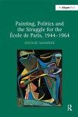 Painting, Politics and the Struggle for the École de Paris, 1944-1964