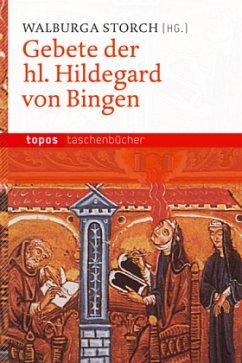 Gebete der hl. Hildegard von Bingen - Hildegard von Bingen