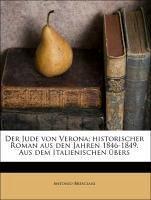 Der Jude von Verona; historischer Roman aus den Jahren 1846-1849. Aus dem Italienischen übers - Bresciani, Antonio