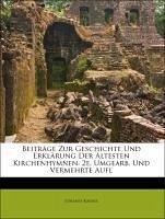 Beiträge Zur Geschichte Und Erklärung Der Ältesten Kirchenhymnen. 2e, Umgearb. Und Vermehrte Aufl