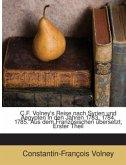 C.f. Volney's Reise Nach Syrien Und Aegypten In Den Jahren 1783, 1784, 1785: Aus Dem Französischen Übers, Volumes 1-2
