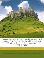 Erläuterungen Und Ergänzungen Zu Janssens Geschichte Des Deutschen Volkes: Bd. 1. Heft. Luthers Lebensende