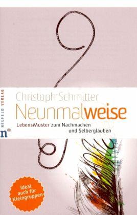 Neunmalweise - Schmitter, Christoph