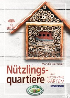 Nützlingsquartiere für naturnahe Gärten