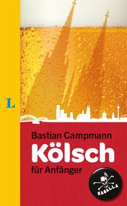 Langenscheidt Kölsch für Anfänger von Bastian Campmann - Buch ...