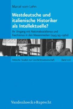 Westdeutsche und italienische Historiker als Intellektuelle? - vom Lehn, Marcel