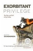Exorbitant Privilege: The Rise and Fall of the Dollar. Barry Eichengreen