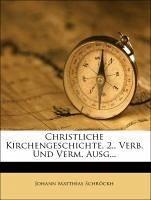 Christliche Kirchengeschichte. 2., Verb. Und Verm. Ausg...