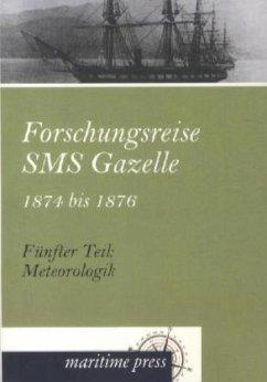 Forschungsreise SMS Gazelle 1874 bis 1876. Teil 05. Meteorologik