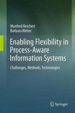 Enabling Flexibility in Process-Aware Information Systems - Reichert, Manfred; Weber, Barbara