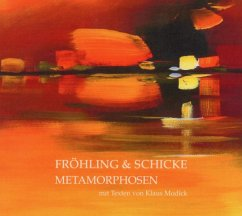 Metamorphosen - Fröhling & Schicke