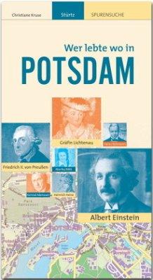 Wer lebte wo in Potsdam - Kruse, Christiane