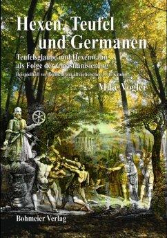 Hexen, Teufel und Germanen - Vogler, Mike