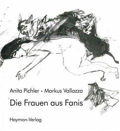 Die Frauen aus Fanis - Pichler, Anita