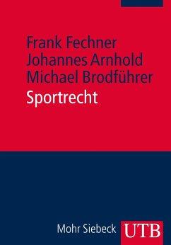 Sportrecht - Fechner, Frank; Arnhold, Johannes; Brodführer, Michael