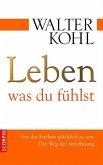 Leben, was du fühlst (eBook, PDF)