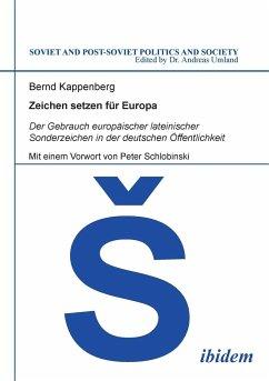 Zeichen setzen für Europa. Der Gebrauch europäischer lateinischer Sonderzeichen in der deutschen Öffentlichkeit. Mit einem Vorwort von Peter Schlobinski - Kappenberg, Bernd