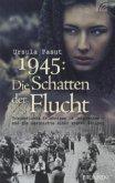 1945: Schatten der Flucht