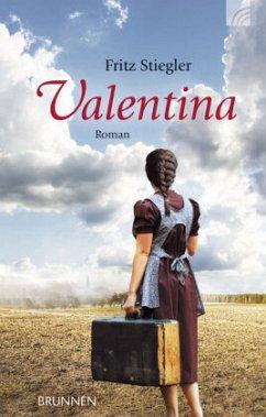Valentina - Stiegler, Fritz