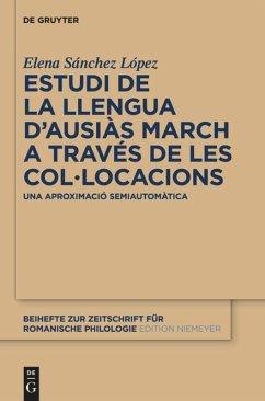 Estudi de la llengua d'Ausiàs March a través de les col.locacions - Sanchez Lopez, Elena