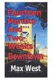 Fourteen Months and Two Weeks Downtown: A Creative Recollection with Names Changed to Protect the Guilty