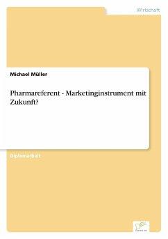 Pharmareferent - Marketinginstrument mit Zukunft?