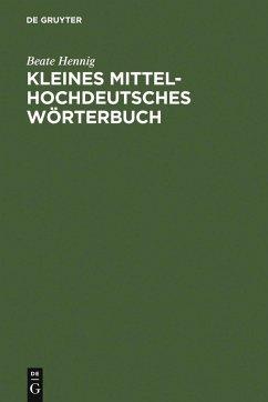 Kleines Mittelhochdeutsches Wörterbuch (eBook, PDF) - Hennig, Beate