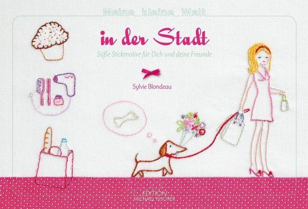 Meine kleine Welt in der Stadt - Blondeau, Sylvie