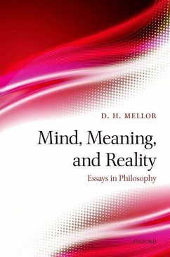 Mind, Meaning, and Reality: Essays in Philosophy - Mellor, D. H.