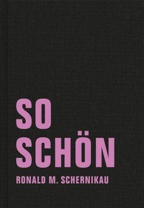"""Ronald M. Schernikau """"So schön"""""""
