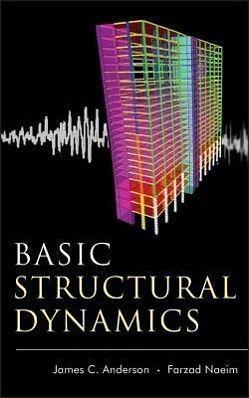 Basic structural dynamics von james c anderson farzad for Baustatik buch