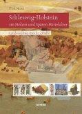 Schleswig-Holstein im Hohen und Späten Mittelalter