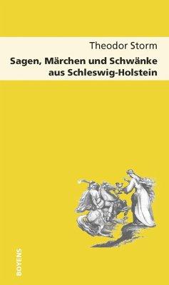 Sagen, Märchen und Schwänke aus Schleswig-Holstein - Storm, Theodor