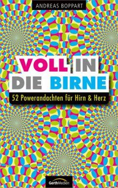 Voll in die Birne - Boppart, Andreas