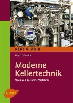 Moderne Kellertechnik - Schmidt, Oliver