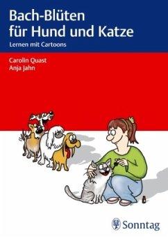 Bach-Blüten für Hund und Katze - Quast, Carolin;Jahn, Anja