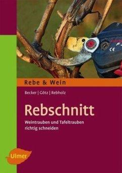 Rebschnitt - Becker, Arno; Götz, Gerd; Rebholz, Franz