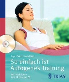 So einfach ist Autogenes Training - Wilk, Daniel