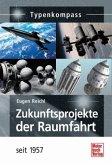 Zukunftsprojekte der Raumfahrt seit 1957