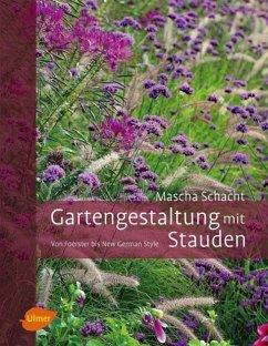 Gartengestaltung mit Stauden - Schacht, Mascha